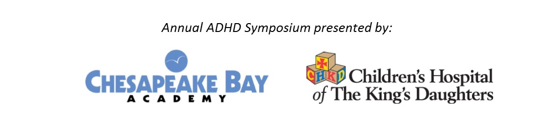 Annual ADHD Symposium sponsored by Chesapeake Bay Academy and CHKD